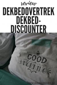 Lekker slapen onder een schoon dekbed. Maar dekbedovertrekken zijn vrij prijzig. In deze blog een review van een dekbedovertrek van dekbed-discounter. Is dat een aanrader of juist niet?